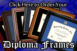 Click Here to Order Your Diploma Frames
